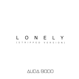 Alicia Bocio - Lonely (Stripped Version) on Spotify